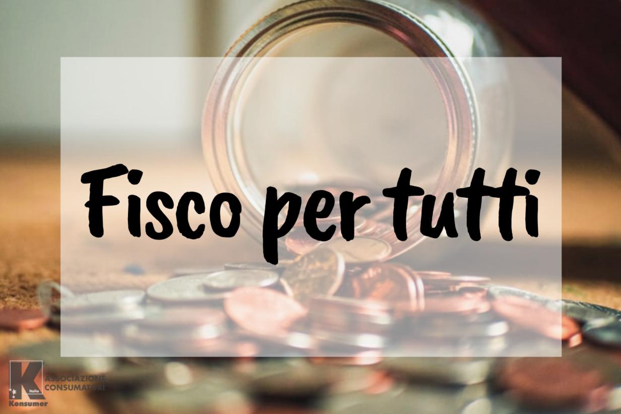 Fisco per tutti rubrica konsumer italia associazione consumatori